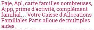Pour toutes informations sur les Caf à Paris, rendez-vous sur allocations-info.fr